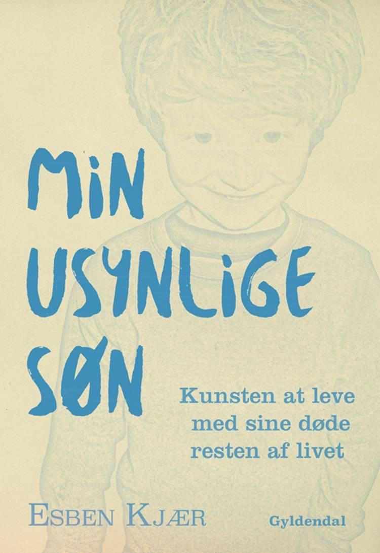 Min usynlige søn af Esben Kjær