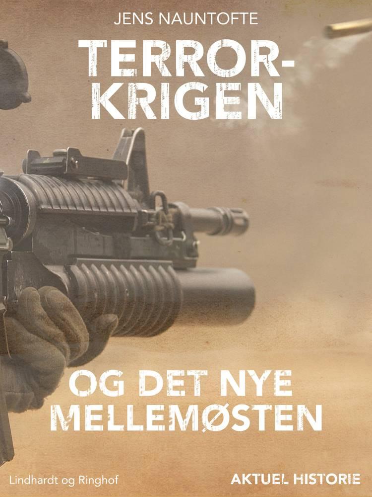 Terror-krigen - og det nye Mellemøsten af Jens Nauntofte