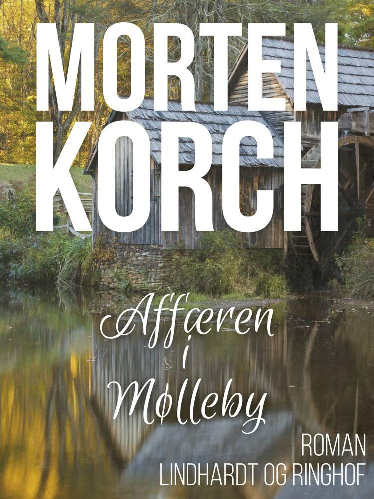 Affæren i Mølleby af Morten Korch