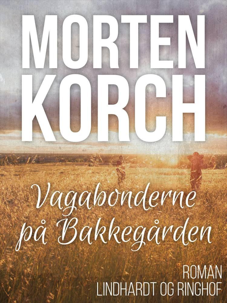 Vagabonderne på Bakkegården af Morten Korch