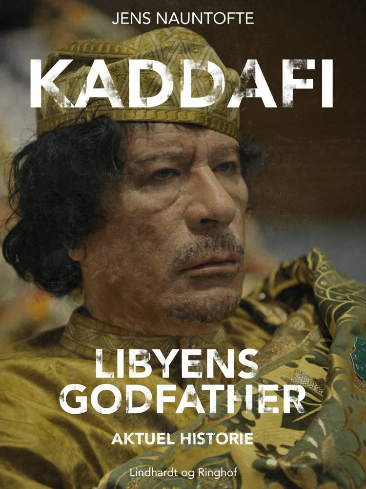 Kaddafi, Libyens Godfather af Jens Nauntofte