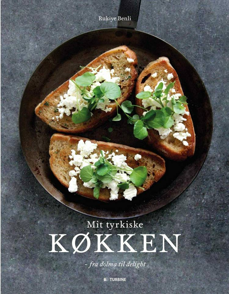 Mit tyrkiske køkken af Rukiye Benli