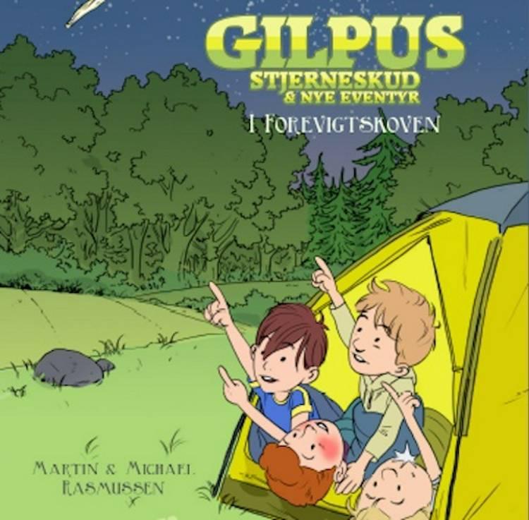 Gilpus - stjerneskud & nye eventyr i Forevigtskoven af Michael Rasmussen og Martin Rasmussen