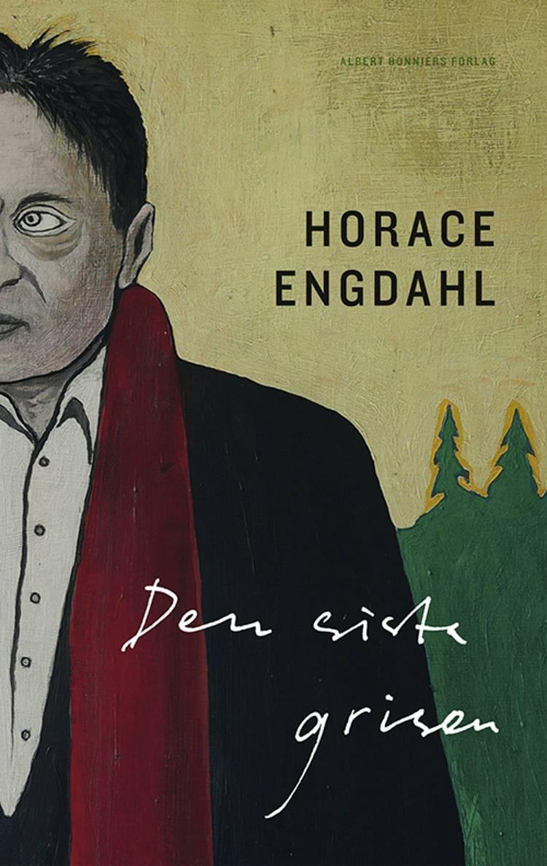 Den sista grisen af Horace Engdahl