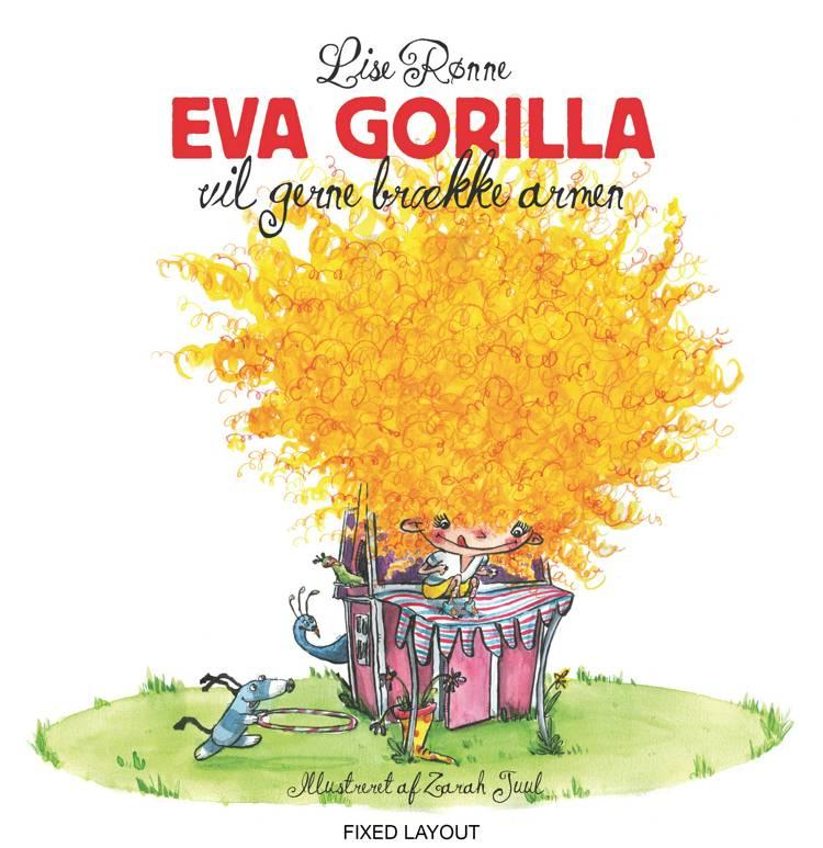 Eva Gorilla vil gerne brække armen af Lise Rønne