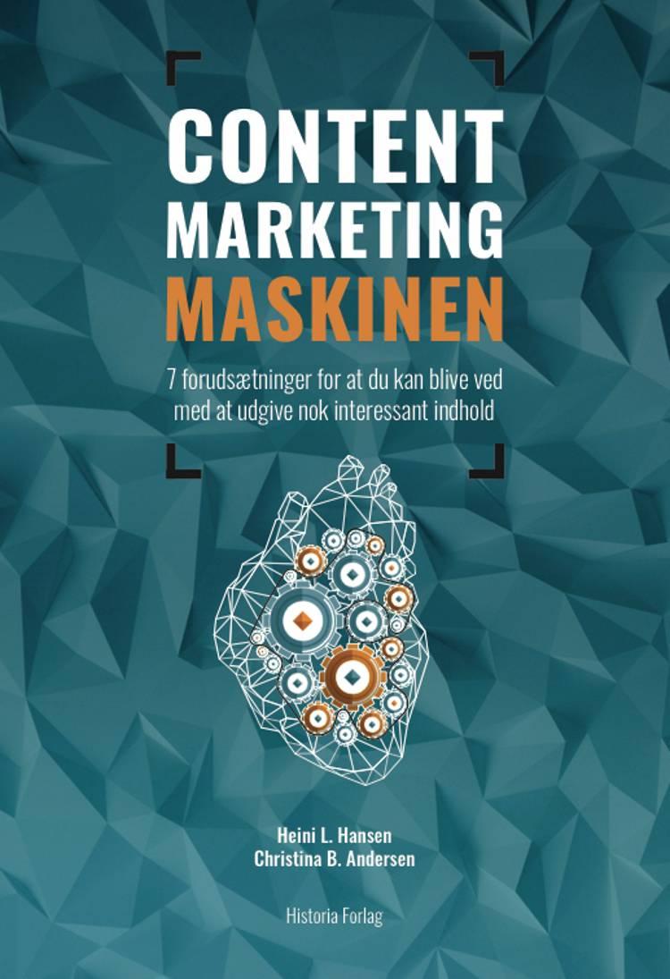 Content marketing maskinen af Heini L. Hansen og Christina B. Andersen