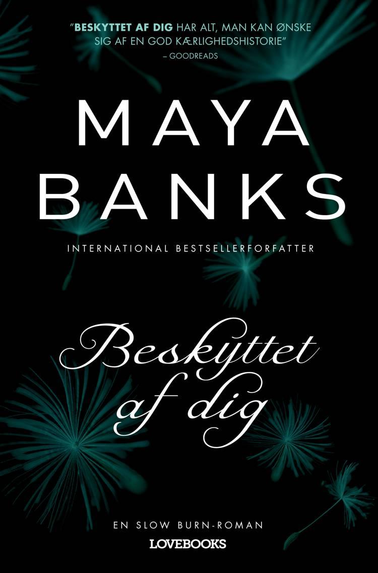 Beskyttet af dig af Maya Banks