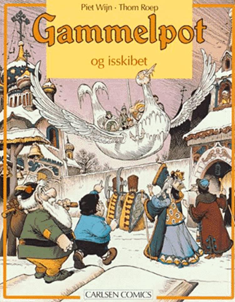 Eventyret om Gammelpot og isskibet af Thom Roep
