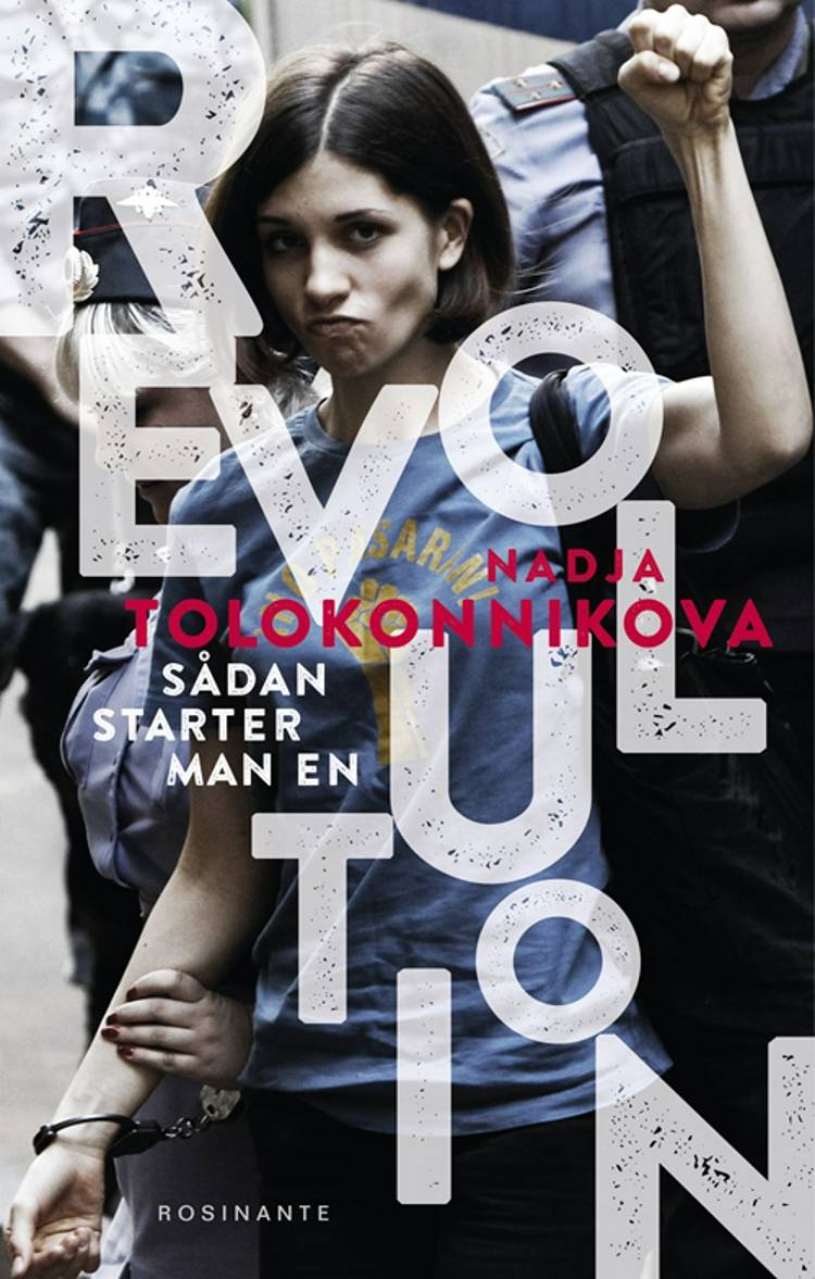 Sådan starter man en revolution af Nadja Tolokonnikova og Nadezjda Tolokonnikova