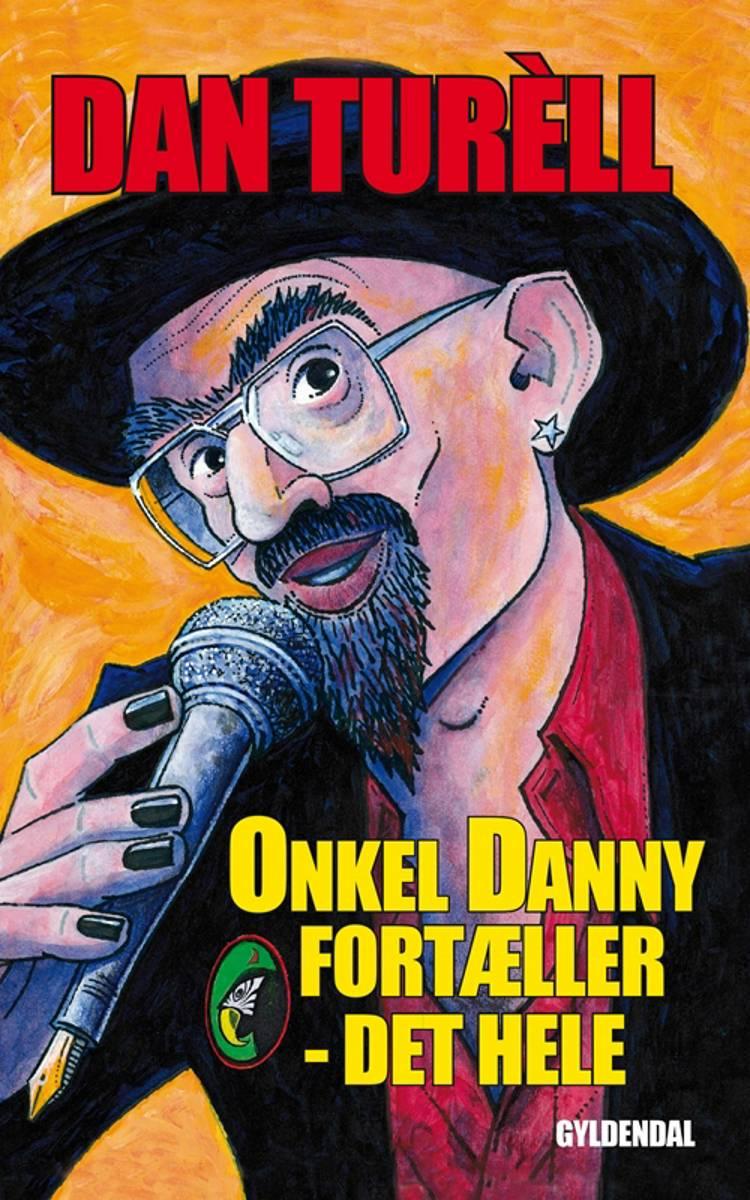 Onkel Danny fortæller - det hele af Dan Turèll