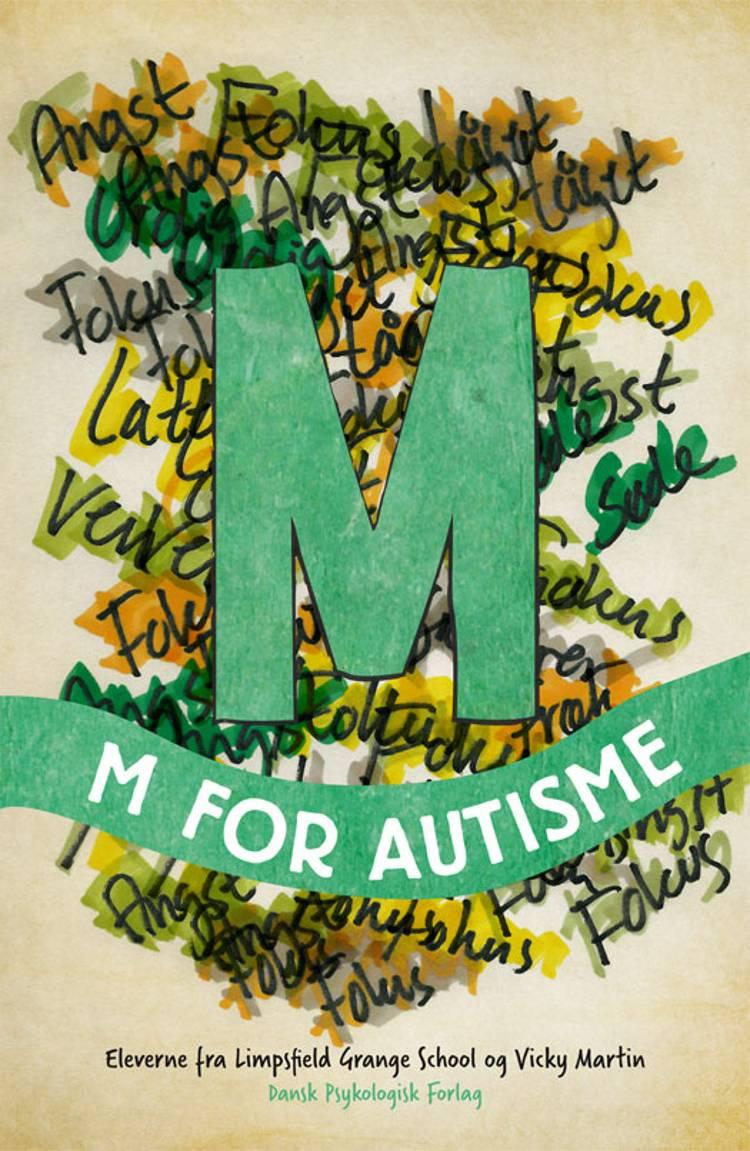 M for autisme af Vicky Martin og Eleverne fra Limpsfield Grange School