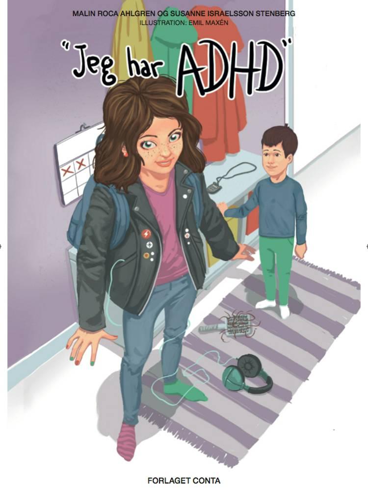 Jeg har ADHD af Malin Roca Ahlgren, Susanne Israelsson Stenberg og Susan Israelsson Stenberg