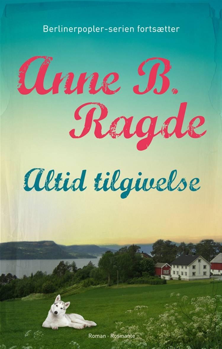 Altid tilgivelse af Anne B. Ragde