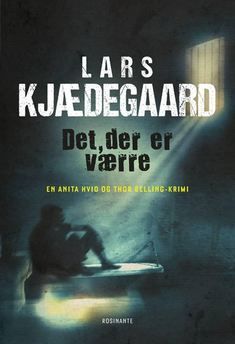 Det der er værre af Lars Kjædegaard