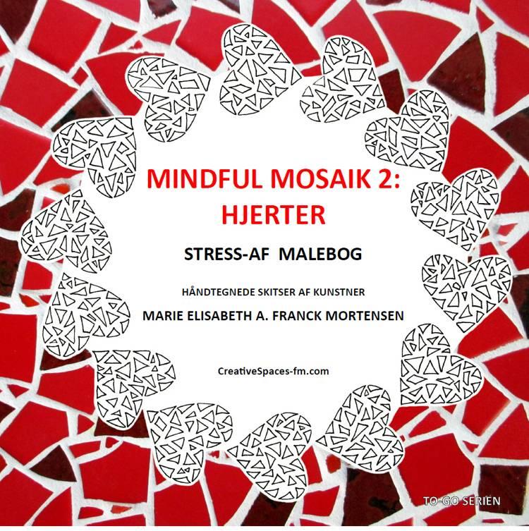 Mindful mosaik 2: Hjerter af Marie Elisabeth A. Franck Mortensen