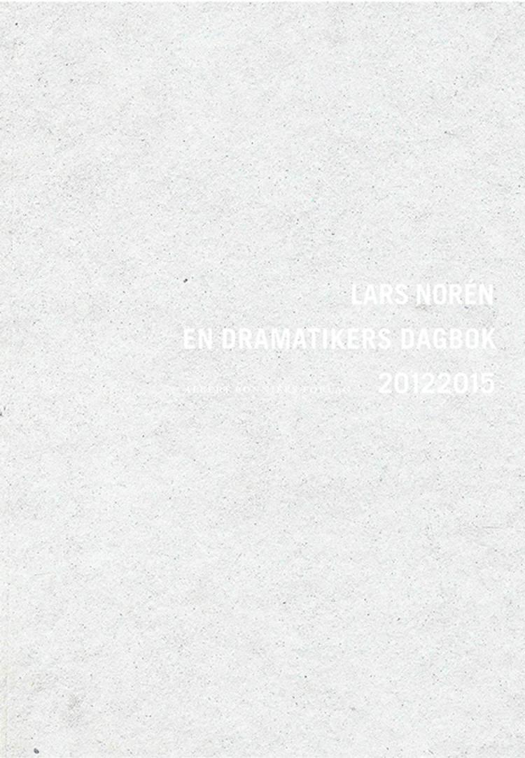 En dramatikers dagbok 2013-2015 af Lars Norén
