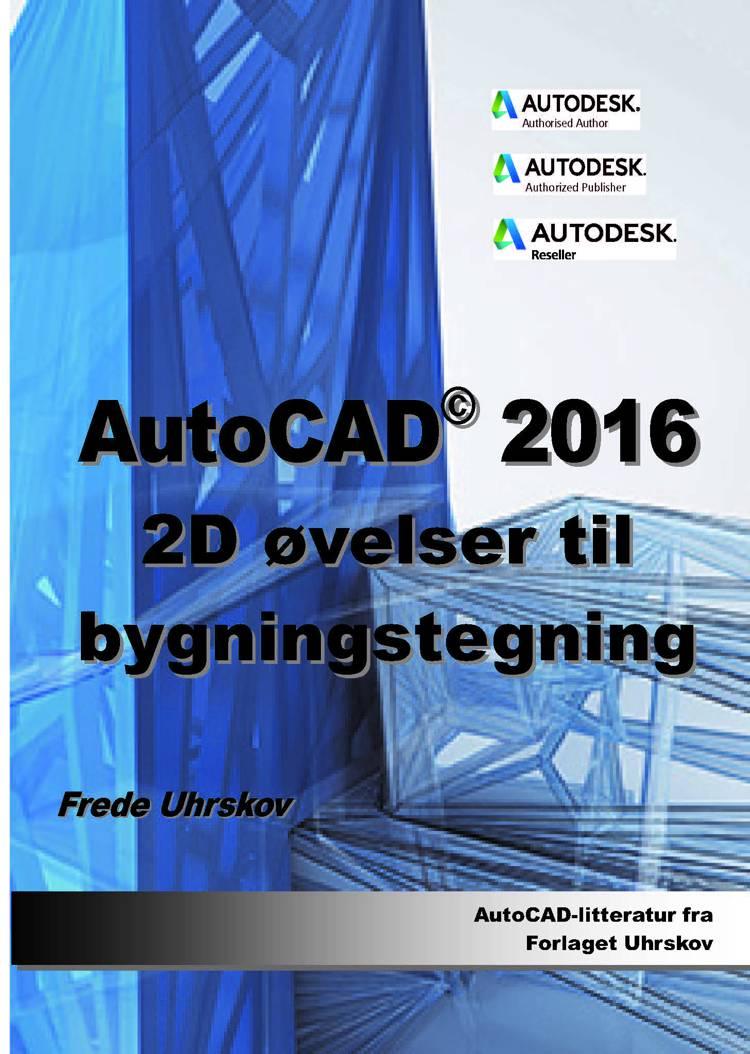 AutoCAD 2016 2D Øvelser til bygningstegning-ebog af Frede Uhrskov