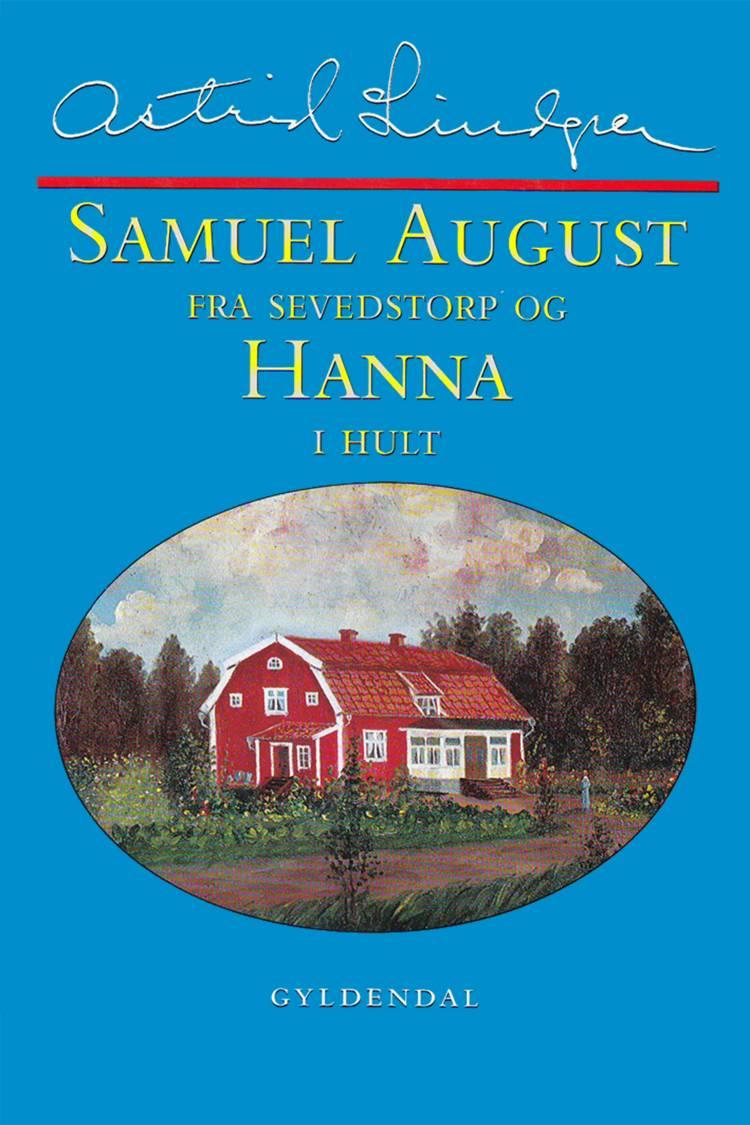 Samuel August fra Sevedstorp og Hanna i Hult af Astrid Lindgren