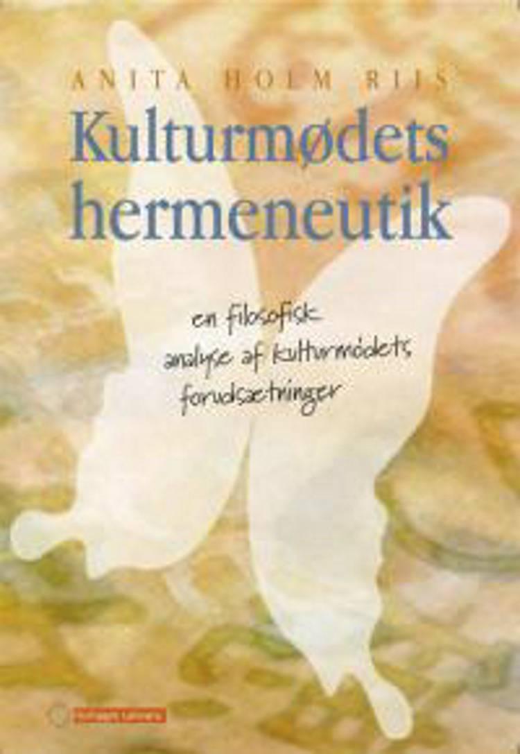 Kulturmødets hermeneutik af Anita Holm Riis, cand. mag. og ph.d. Anita Holm Riis