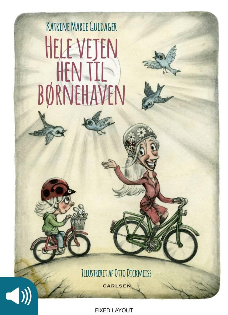 Hele vejen hen til børnehaven af Katrine Marie Guldager