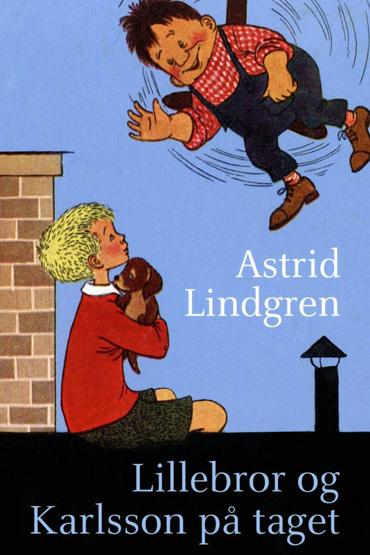 Lillebror og Karlsson på taget af Astrid Lindgren