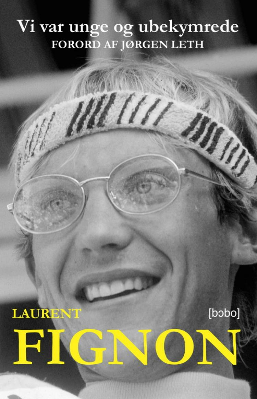 Vi var unge og ubekymrede af Laurent Fignon