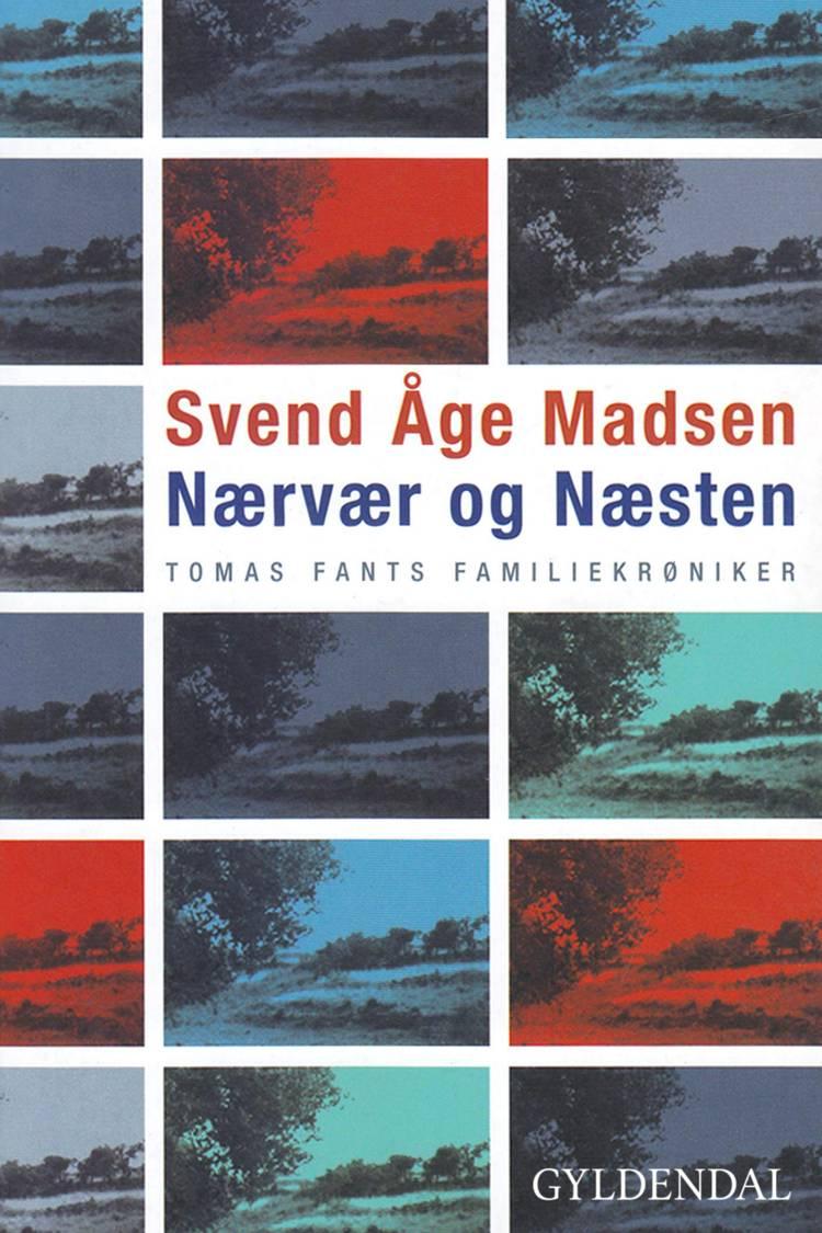 Nærvær og næsten af Svend Åge Madsen, Madsen og svend åge