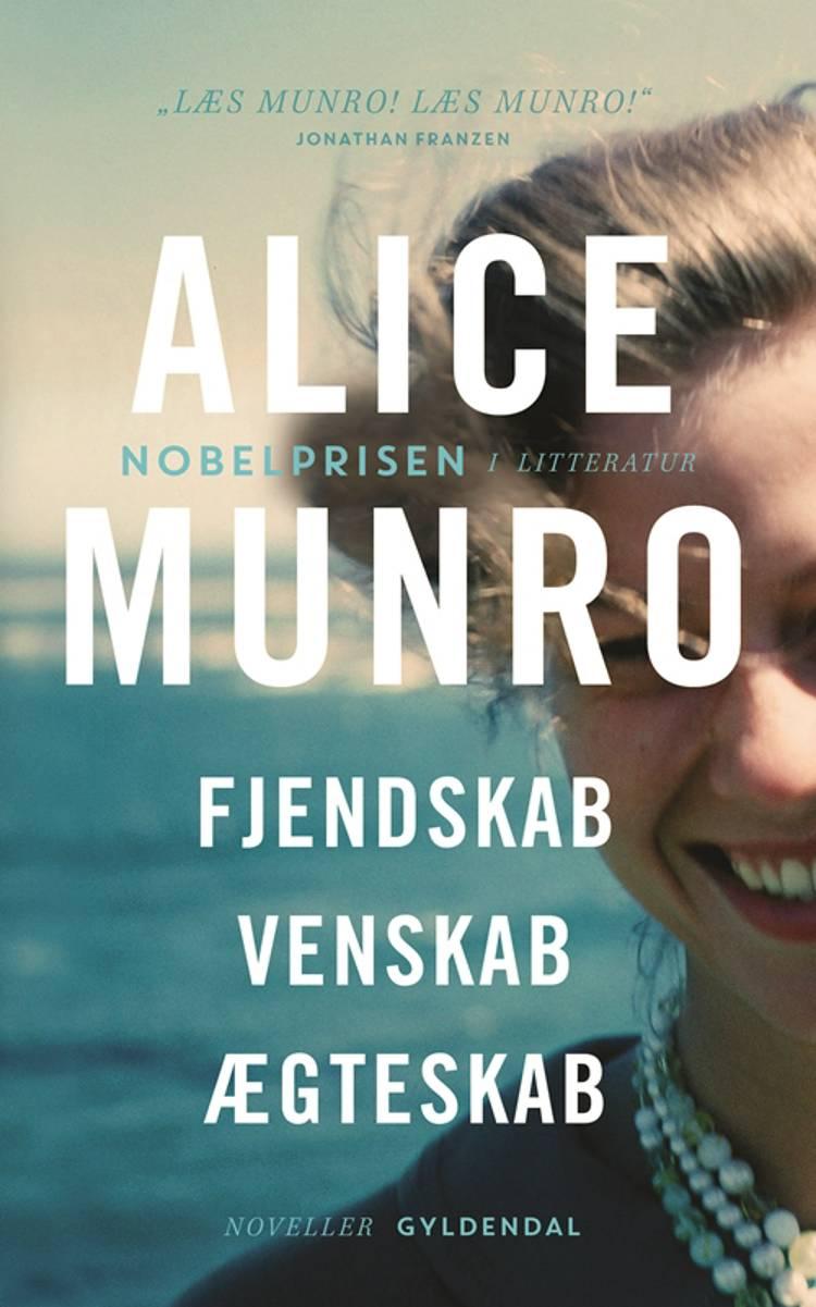 Fjendskab, venskab, ægteskab af Alice Munro