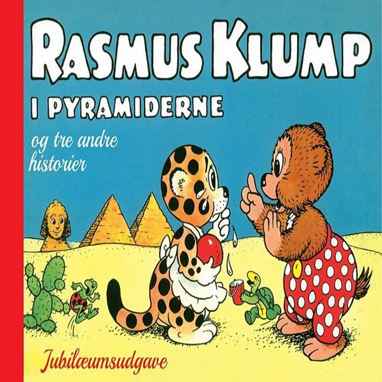 Rasmus Klump i pyramiderne og tre andre historier af Vilhelm Hansen og Carla Hansen