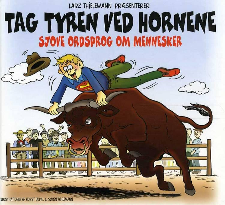 Tag tyren ved hornene af Larz Thielemann