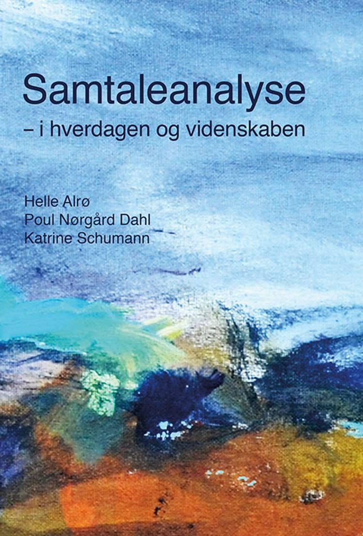 Samtaleanalyse - i hverdagen og videnskaben af Poul Nørgård Dahl, Helle Alrø og Katrine Schumann