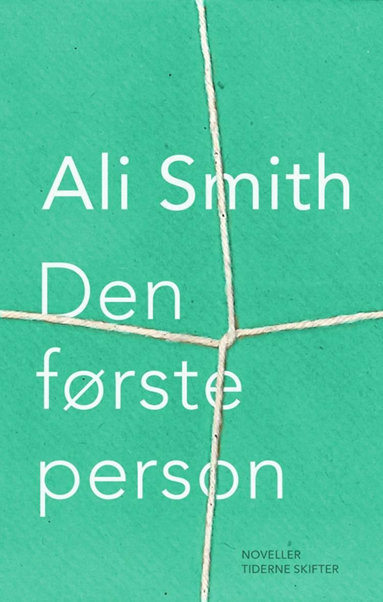 Den første person og andre historier af Ali Smith