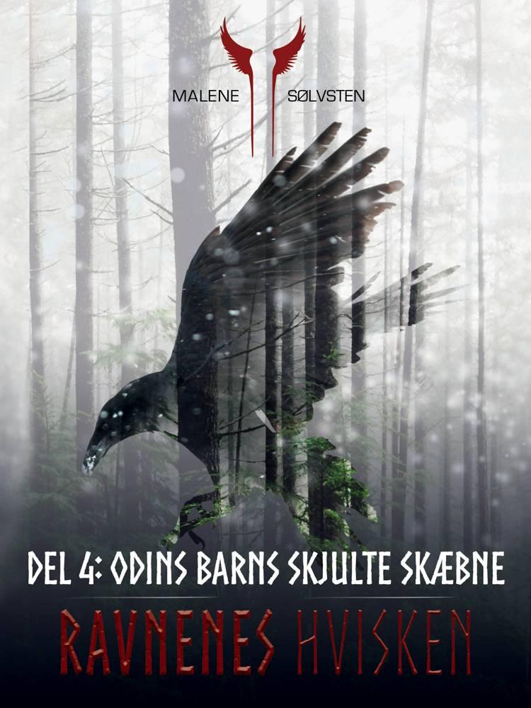 Ravnenes hvisken 1 - Del 4: Odins barns skjulte skæbne af Malene Sølvsten