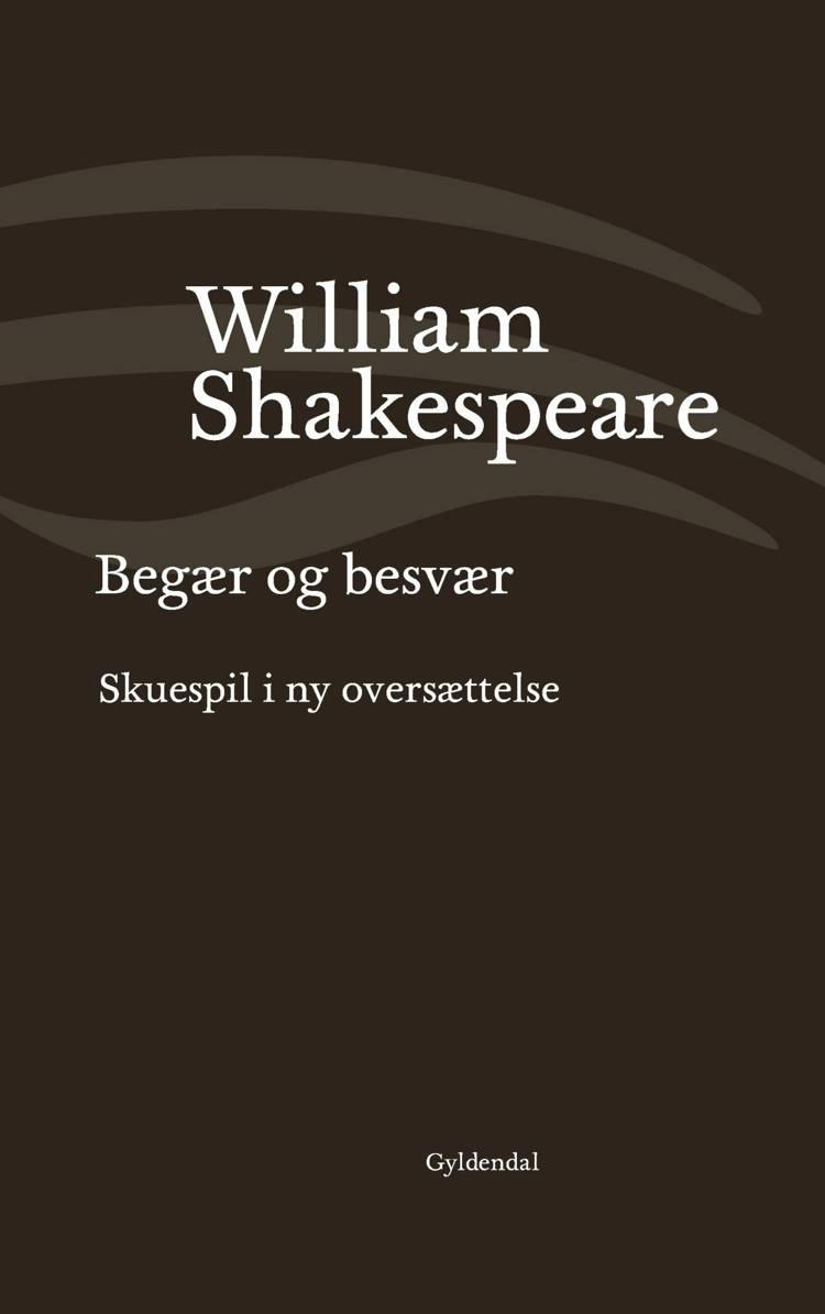 Begær og besvær af William Shakespeare