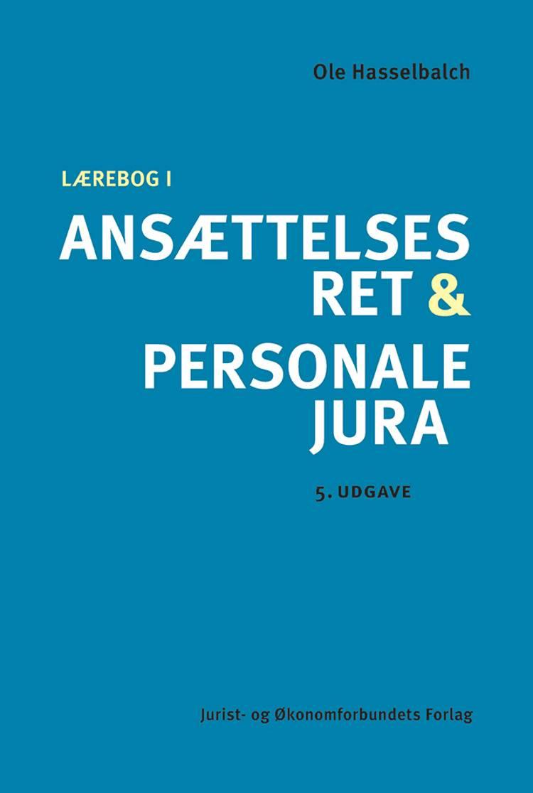 Lærebog i ansættelsesret og personalejura af Ole Hasselbalch og Susanne Karstoft m.fl.