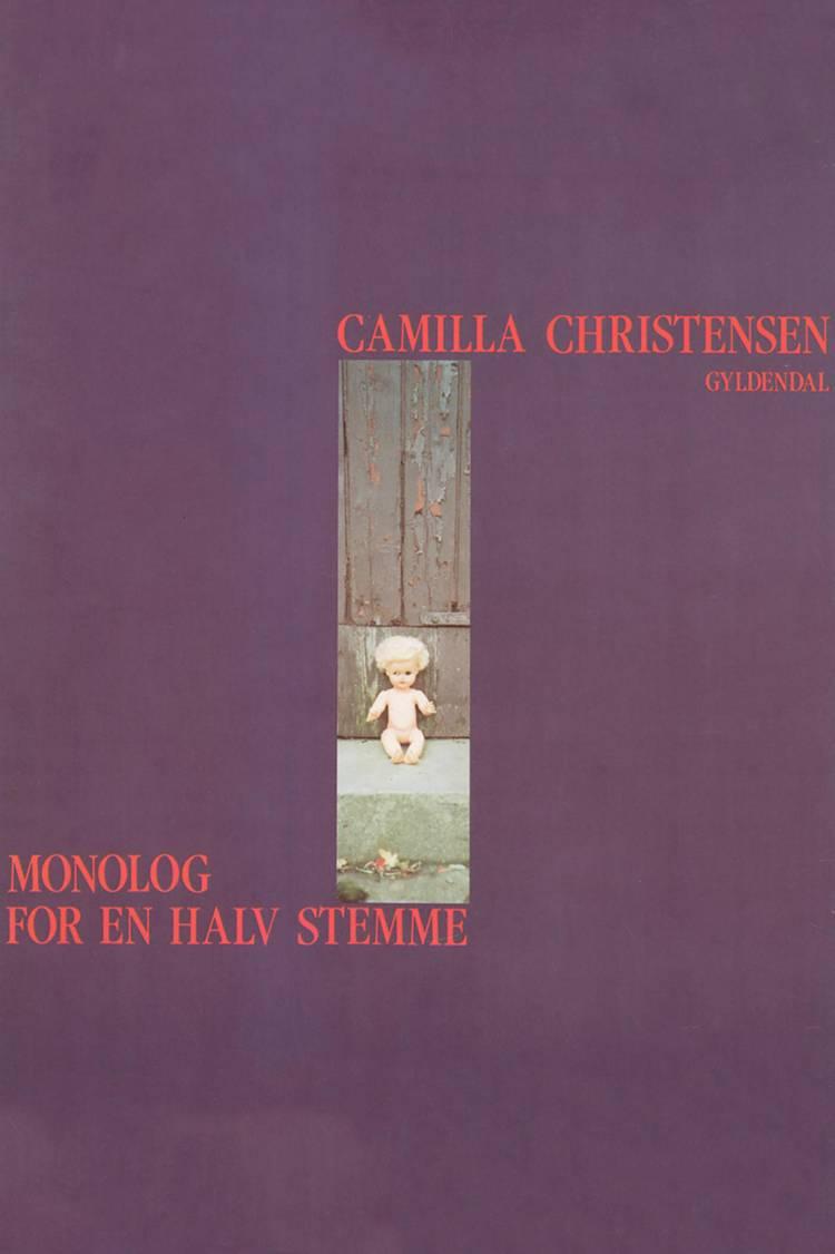 Monolog for en halv stemme af Camilla Christensen