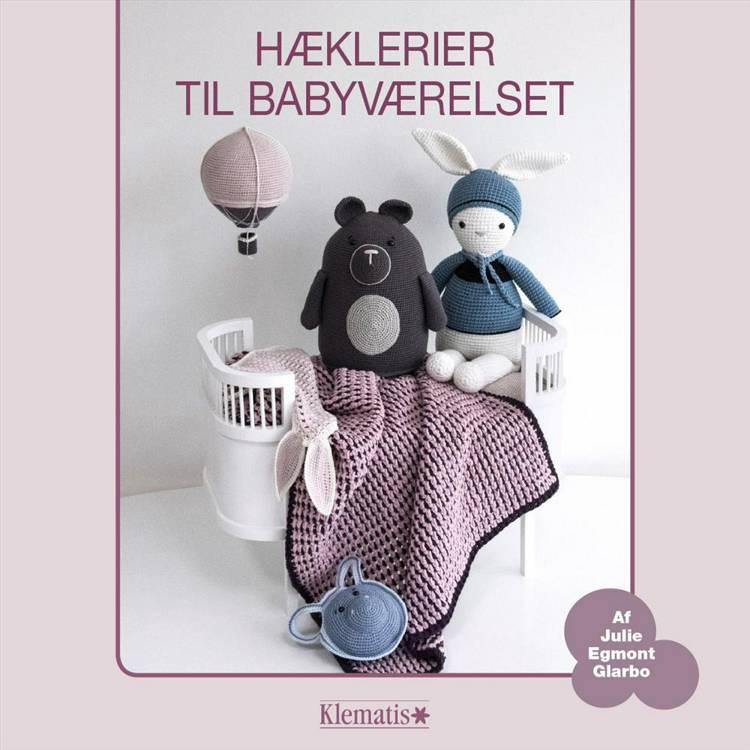 Hæklerier til babyværelset af Julie Egmont Glarbo
