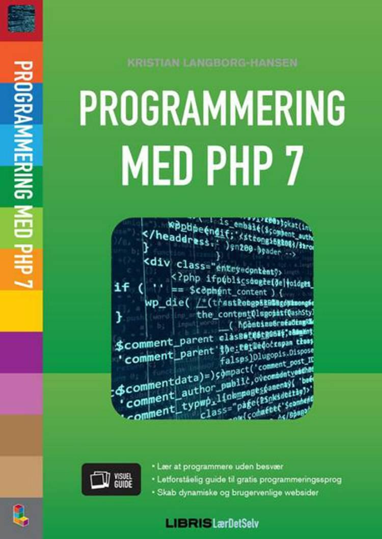 Programmering med PHP 7 af Kristian Langborg-Hansen og Kristian Langborg- Hansen