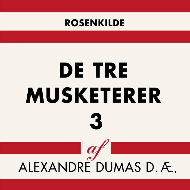 De tre musketerer 3 af Alexandre Dumas