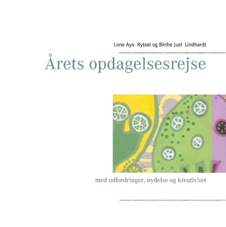 Årets opdagelsesrejse af Lone Rytsel, Birthe Juel Lindhardt og Lone Ayo Rytsel
