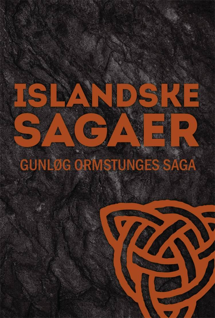 Gunløg Ormstunges saga af Ukendt