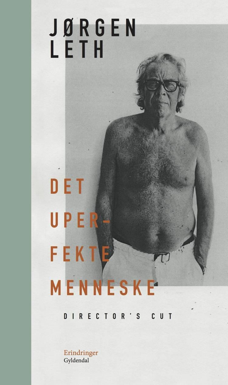 Det uperfekte menneske. Director's cut af Jørgen Leth