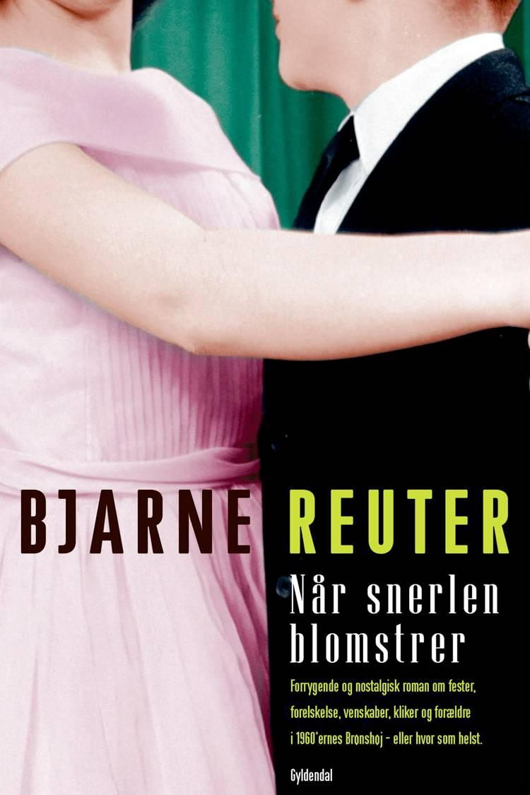 Når snerlen blomstrer af Bjarne Reuter, bjarne og Reuter