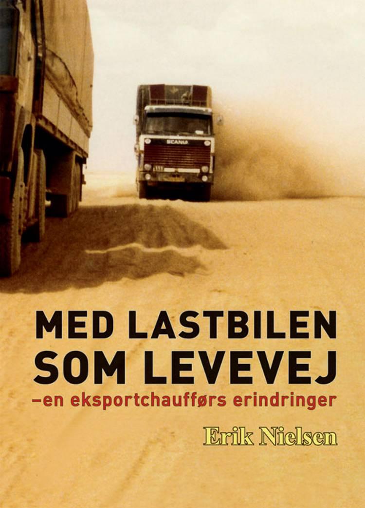 Med lastbilen som levevej af Erik Nielsen