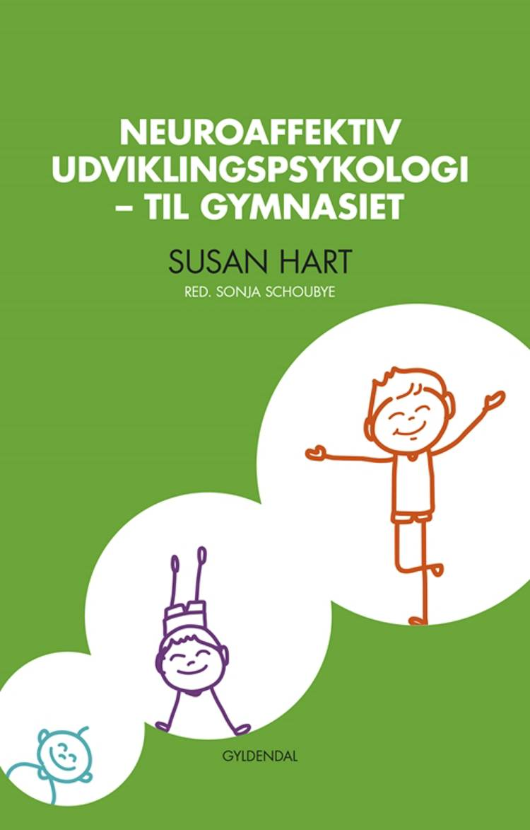 Neuroaffektiv udviklingspsykologi - til gymnasiet af Susan Hart