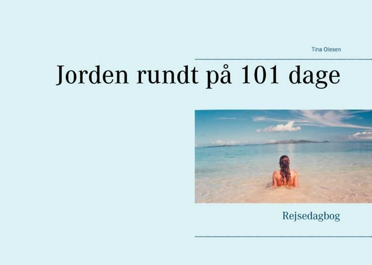 Jorden rundt på 101 dage af Tina Olesen
