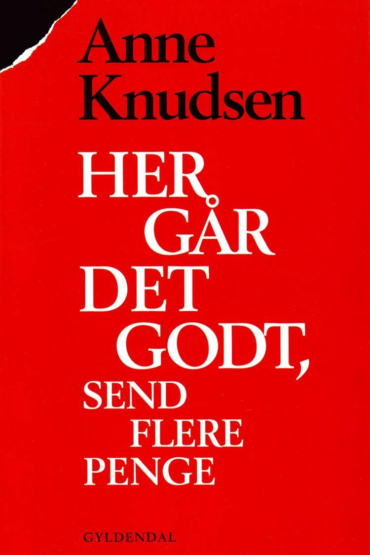 Her går det godt, send flere penge af Anne Knudsen