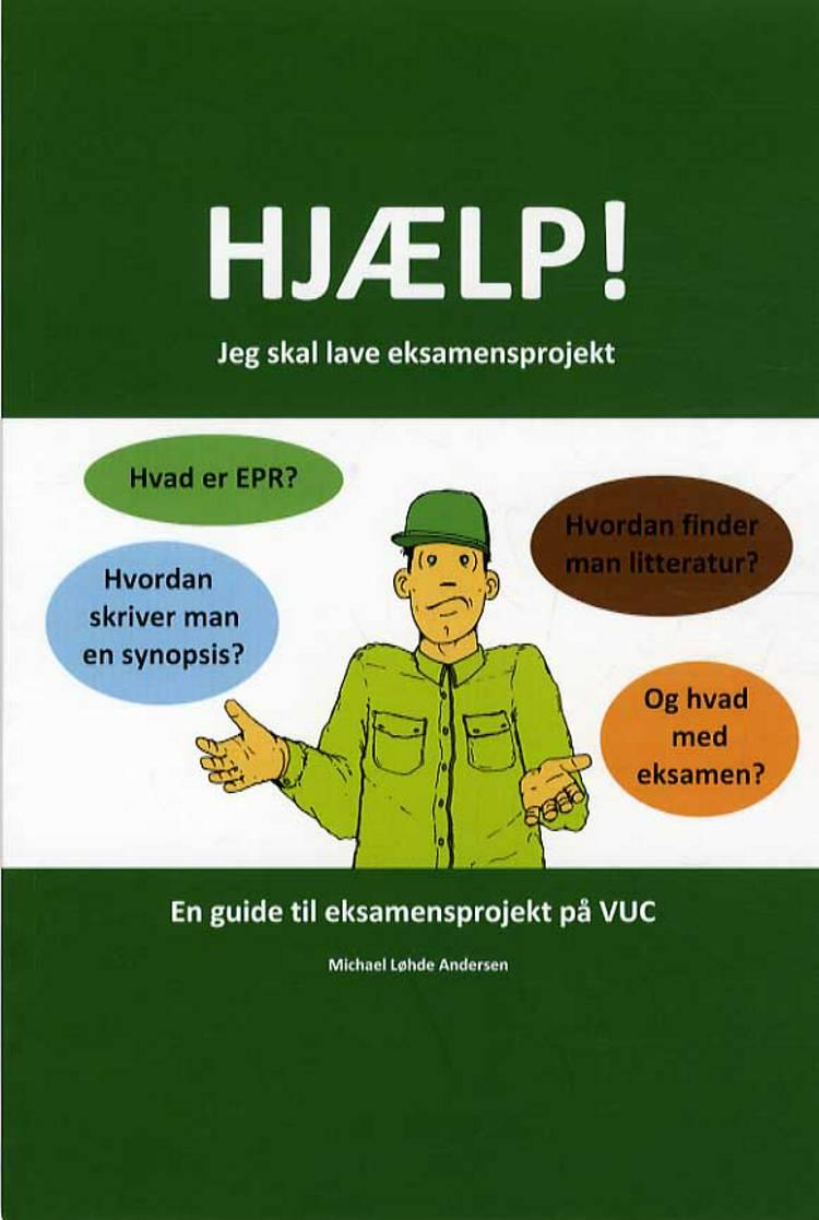 Hjælp! Jeg skal lave eksamensprojekt af Michael Løhde Andersen