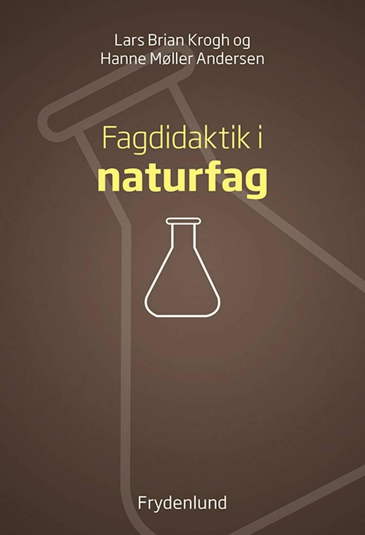 Fagdidaktik i naturfag af Lars Brian Krogh og Hanne Møller Andersen
