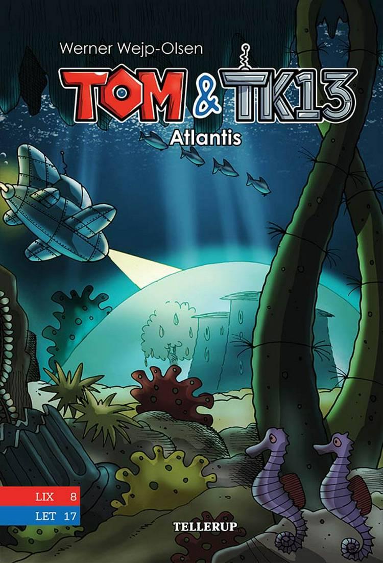 Tom & TK13 #2: Atlantis af Werner Wejp-Olsen